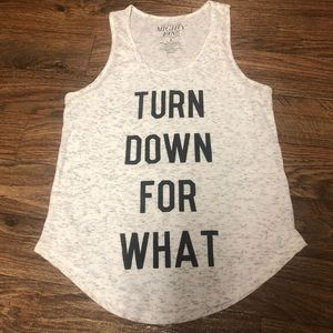 Turn Down For What Tank Top